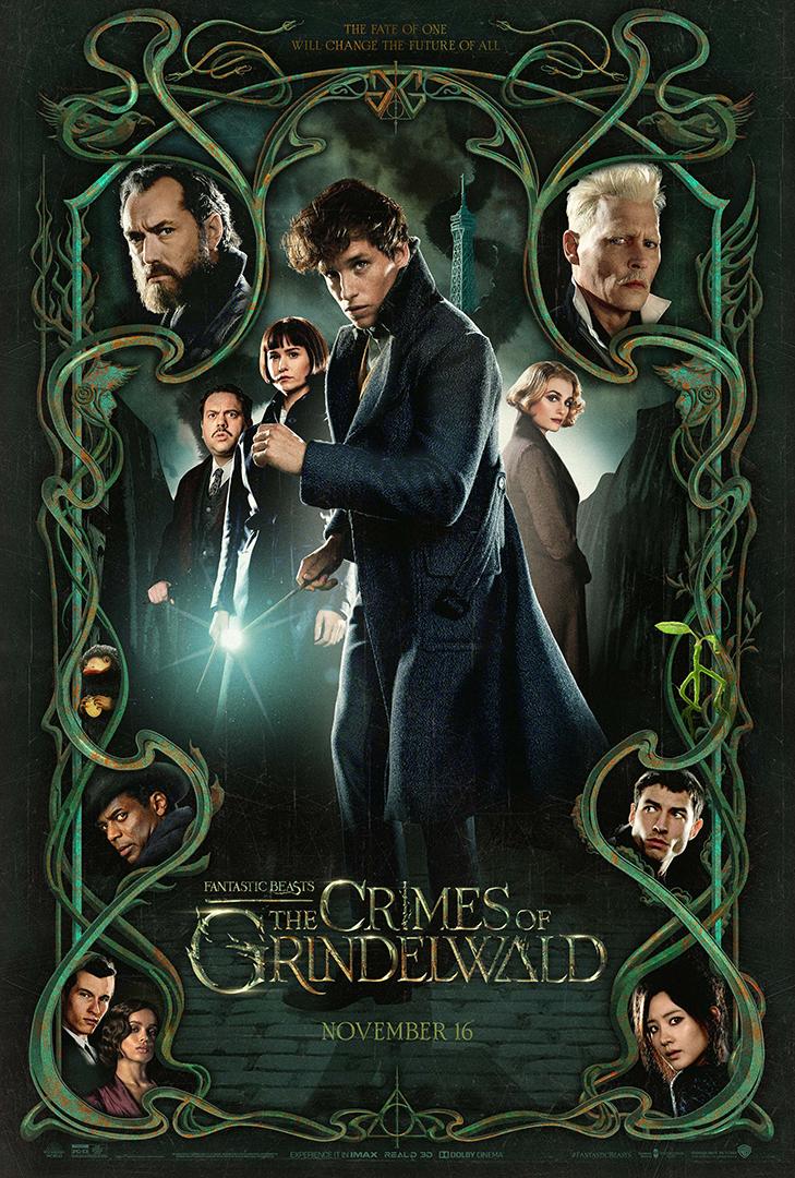 """Pôster em tons de verde escuro. Ele é todo ornamentado por formas arredondadas. No topo, lê-se """"THE FATE OF ONE WILL CHANGE THE FUTURE OF ALL"""". Embaixo, há o símbolo de Grindelwald: a letra G espelhada e, entre as duas, o símbolo das Relíquias da Morte. No centro, em destaque, aparecem Jacob, Tina, Newt e Queenie. Nas extremidades, os personagens Dumbledore, Grindelwald, Yusuf Kama, Teseu e Leta, Nagini e Credence, aparecem. Na base, o logo do filme, e a frase """"NOVEMBER 16""""."""