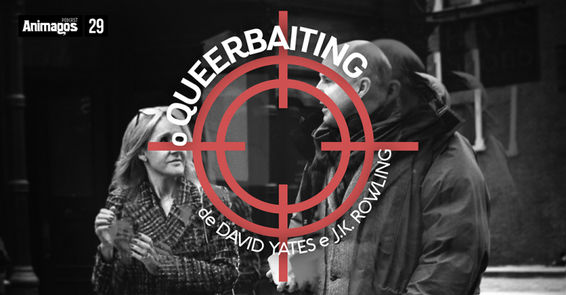 """Uma montagem. Uma mira em vermelho aponta para J.K. Rowling e David Yates. No entorno da mira, o título do episódio. No canto superior, """"Animagos: 29""""."""