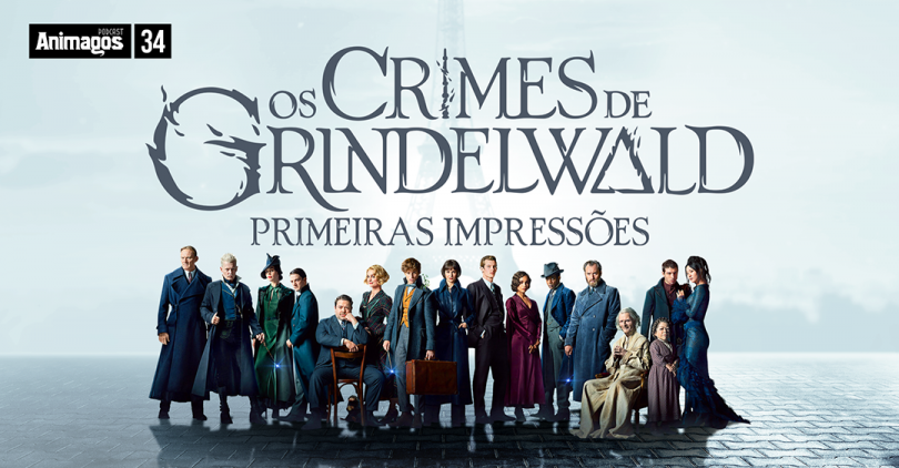 """Foto do elenco inteiro de Os Crimes de Grindelwald, e no topo o texto """"Os Crimes de Grindelwald: Primeiras impressões."""""""